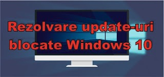Rezolvare probleme update-uri blocate in Windows 10