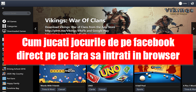 Cum jucati jocurile de pe facebook direct pe pc fara sa intrati in browser