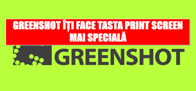 Greenshot îți face tasta print screen mai specială