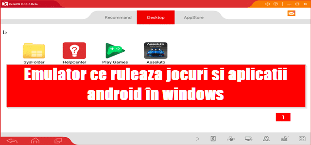 Emulator super care ruleaza in windows jocuri si aplicatii android